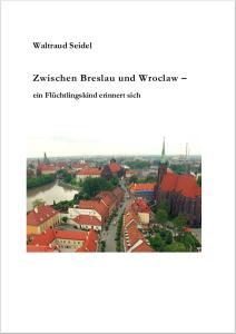 W. Seidel Zwischen Breslau und Wroclaw
